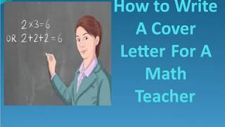 How To Write A Cover Letter for A Math Teacher | Cover Letter for Math Teacher