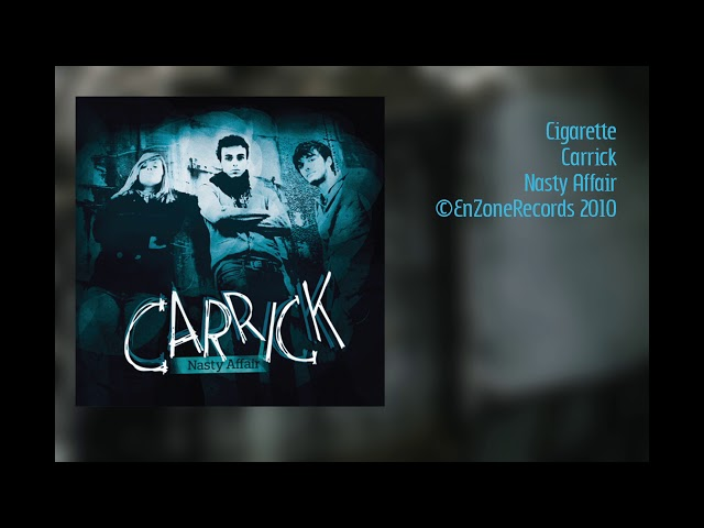 Carrick | Cigarette | Nasty Affair| EnzoneRecords 2010