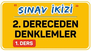 2. DERECEDEN DENKLEMLER  1.DERS  (1/3)   ŞENOL HOCA