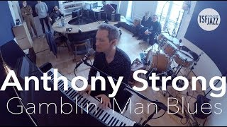 Download Lagu Anthony Strong Gamblin Man Blues en live sur TSFJAZZ MP3