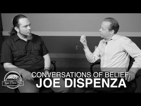 Conversations of Belief: Joe Dispenza