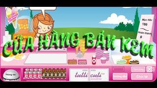 Game cửa hàng bán kem - Video hướng dẫn chơi game 24h