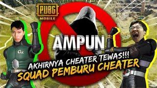 AKHIRNYA CHEATER BERHASIL DI KILL!! SKUAD PEMBURU CHEATER! - PUBG Mobile Indonesia