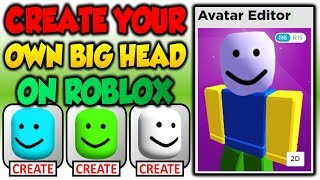 I Created My Own BigHead ON ROBLOX! For FREE!