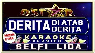 Download lagu Lagu Karaoke DERITA DI ATAS DERITA Nada PRIA versi SELFI D Asia MP3