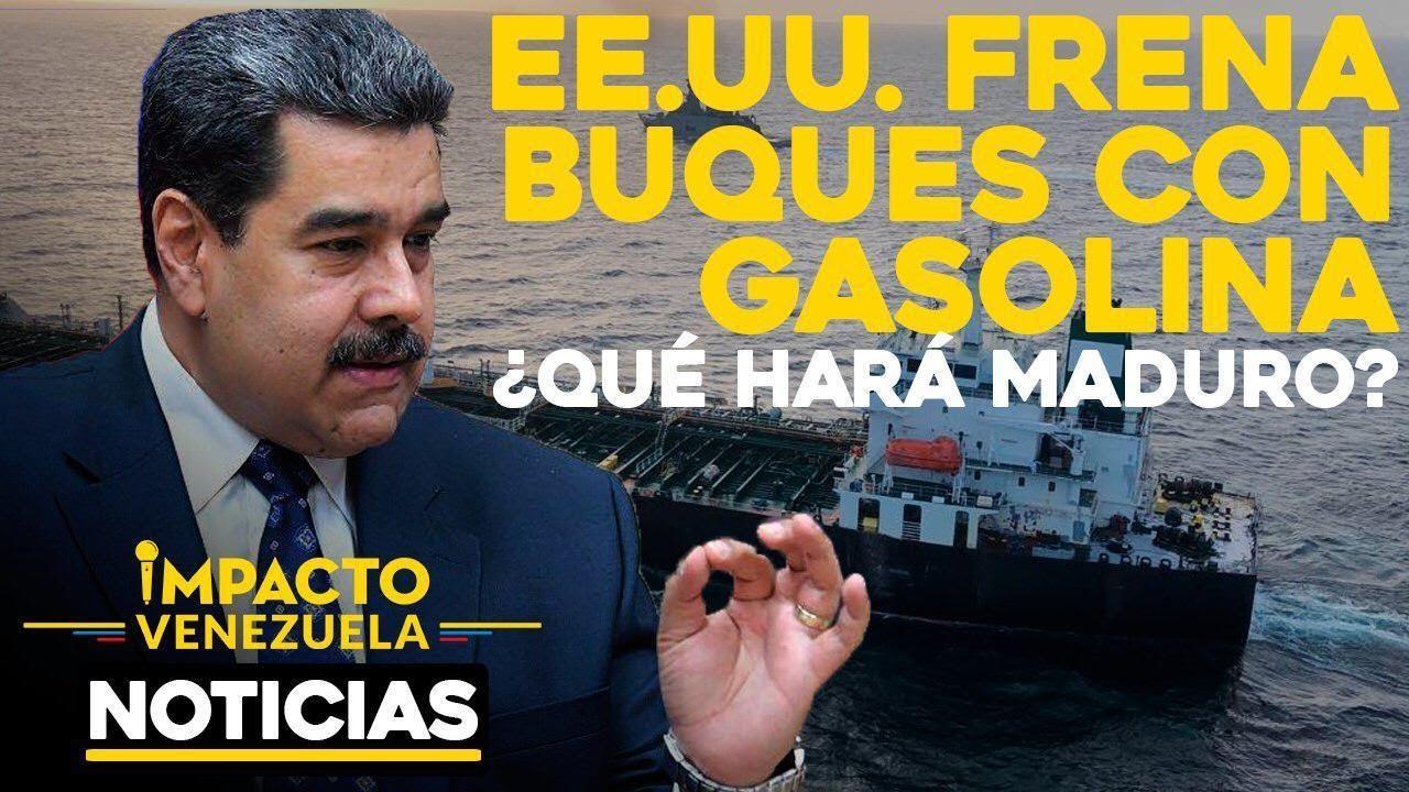EE.UU. frena 4 buques iraníes con destino Venezuela |  🔴 NOTICIAS VENEZUELA HOY agosto 14 2020