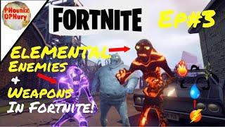 Fortnite|Ep#3| ELEMENTAL WEAPONS & ENEMIES?! Energy, Fire, Nature & Water! - Fortnite -w/Friends!