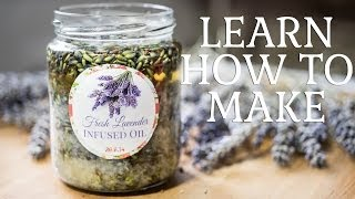How to make Fresh Lavender Infused Oil Thumbnail
