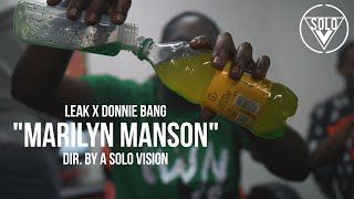 "Leak x Donnie Bang - ""Marilyn Manson"" (Official Video) 