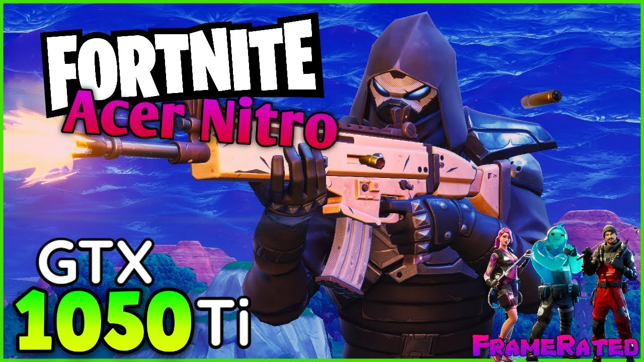 Acer Nitro 5 - GTX 1050ti Fortnite Test With FPS Counter (All Settings)