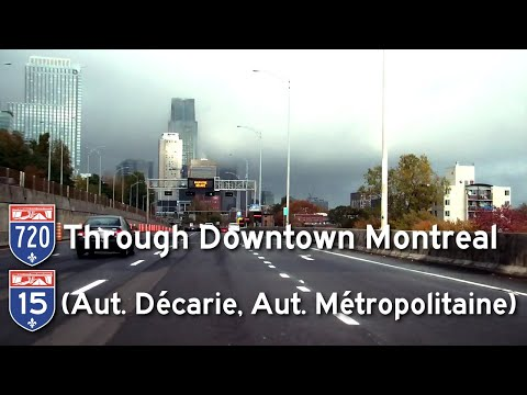 A-720 through Downtown Montreal - A-15 (Aut. Décarie, Aut. Métropolitaine)