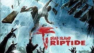Dead Island Riptide Gameplay (XBOX 360 HD)