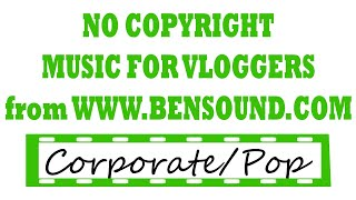 Corporate / Pop Music Background for Vloggers from Bensound