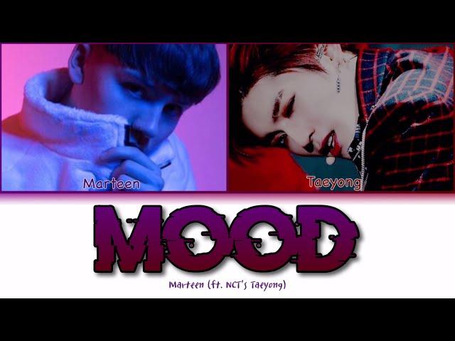 Marteen - Mood (feat. TAEYONG) (Color Coded Lyrics/Han/Rom/Eng/가사)