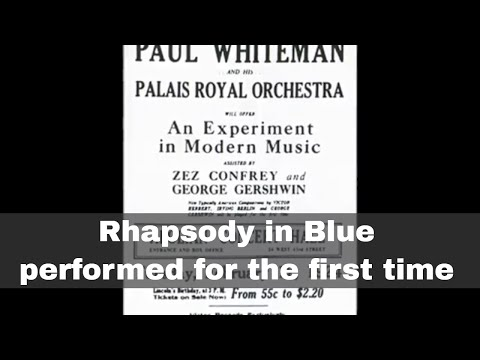 12th February 1924: First performance of George Gershwin's Rhapsody in Blue