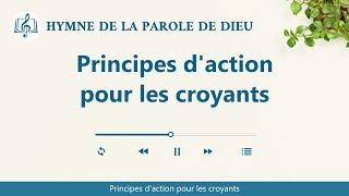 Musique chrétienne en français « Principes d'action pour les croyants »