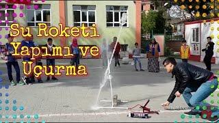 Su Roketi Yapımı Ve Uçurma