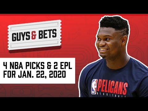 Guys & Bets: Four NBA picks and Two Premier League Picks