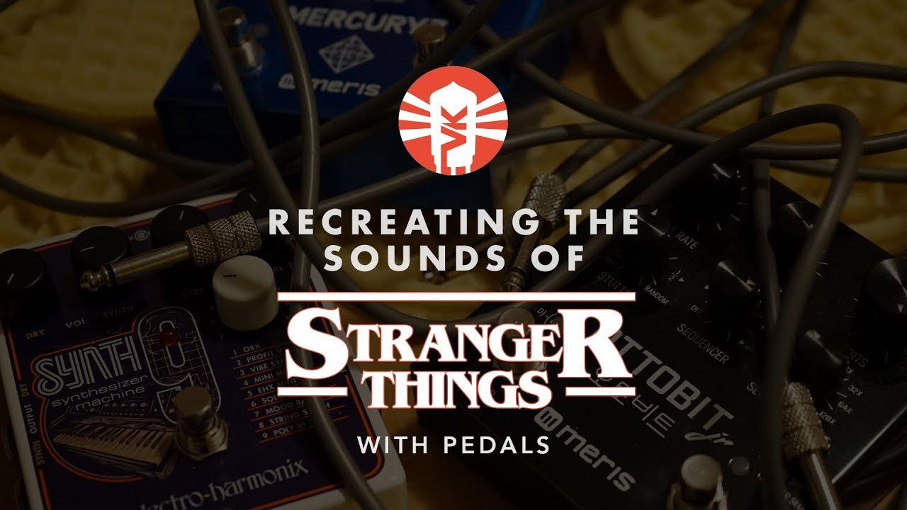 Recreating The Sounds of Stranger Things With Pedals - Vintage King Blog