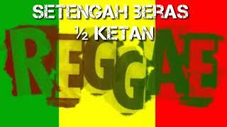 SETENGAH BERAS ½ KETAN mp3