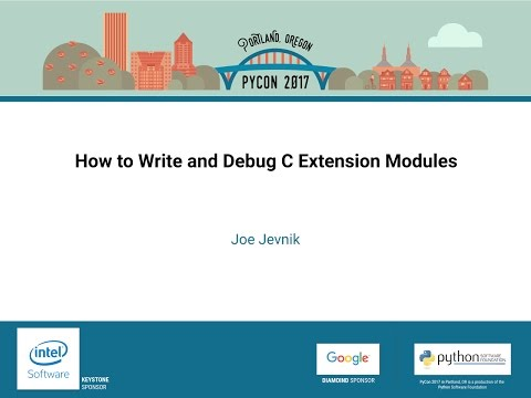 Joe Jevnik - How to Write and Debug C Extension Modules - PyCon 2017