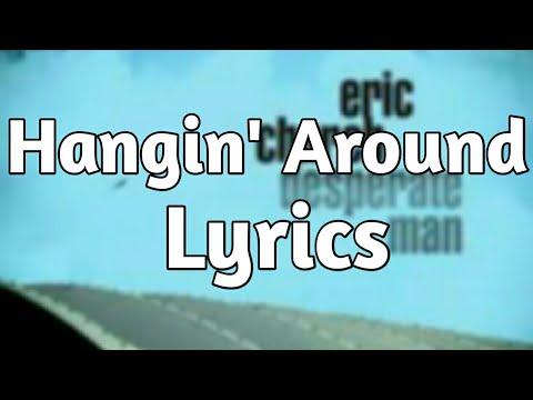 Eric Church - Hangin' Around (Lyrics)