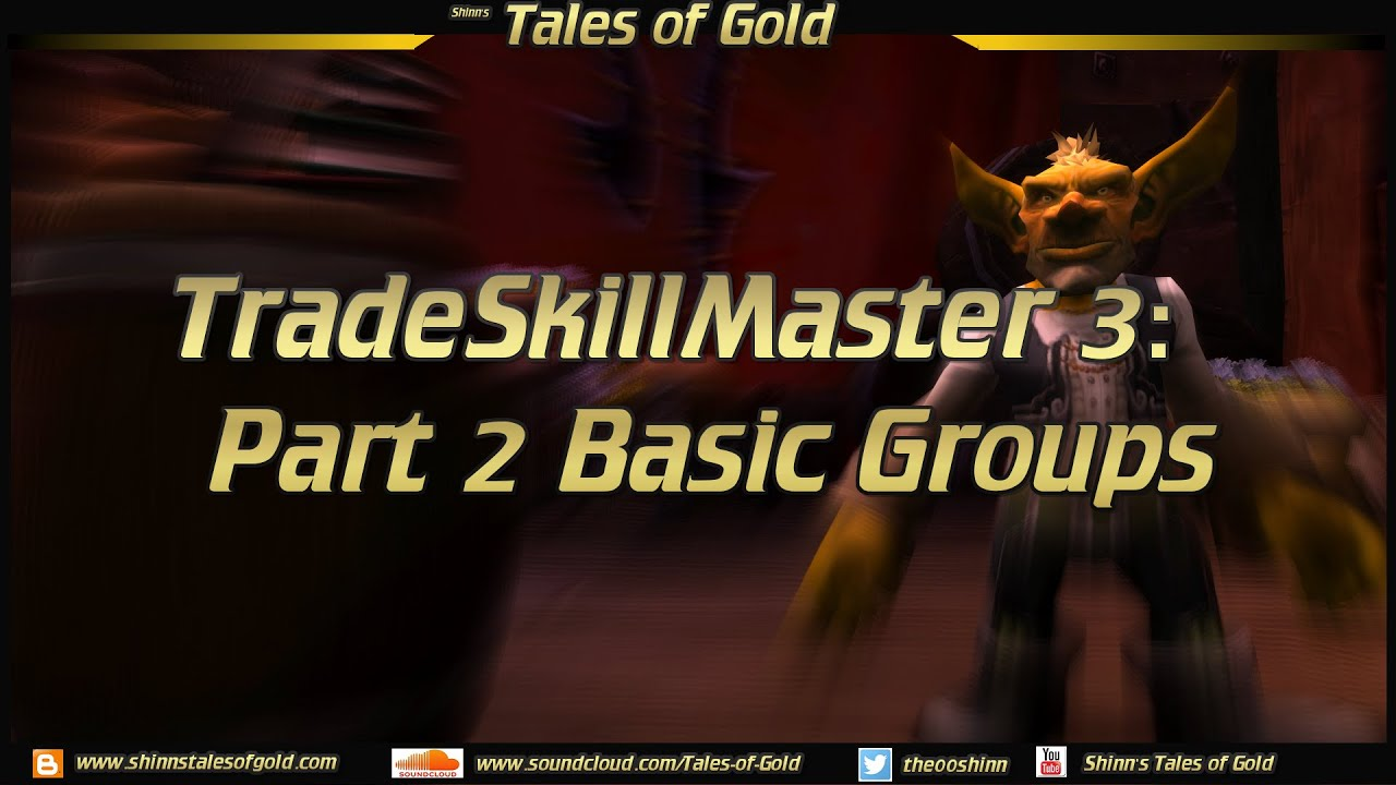 TradeSkillMaster 3: Part 2 Basic Groups (updated version)
