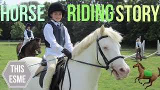 My Horse Riding Story | This Esme