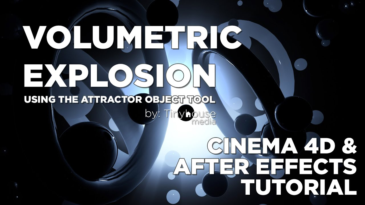 Volumetric Explosion Using the Attractor Object Tool : C4D & After Effects Tutorial