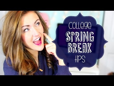 College Advice: Spring Break Tips (Safety, Packing and More)
