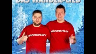 Das Wanderlied - Markus & Ferry (Hörprobe)
