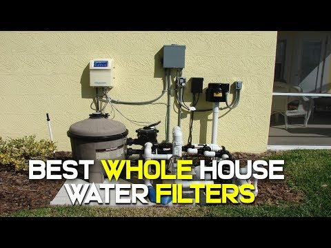 10 Best Whole House Water Filters 2019
