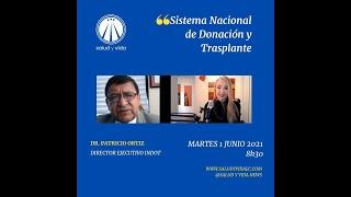 """Entrevista Dr. Patricio Ortiz, Director Ejecutivo INDOT """"Sistema Nacional de Donación y Trasplante""""."""