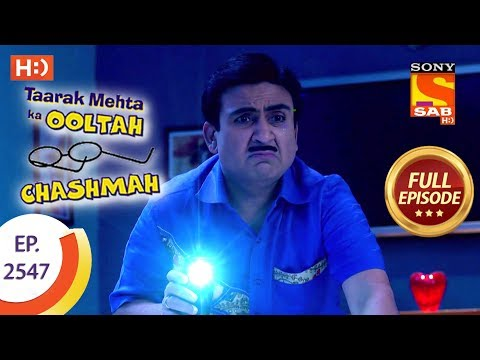 Taarak Mehta Ka Ooltah Chashmah - Ep 2547 - Full Episode - 4th September, 2018