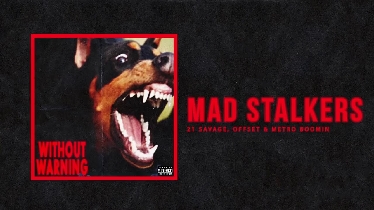 Download 21 Savage, Offset, Metro Boomin - Mad Stalkers [official audio]