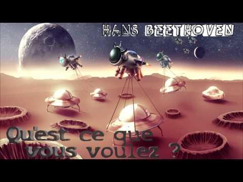 Hans Beethoven - Qu'est ce que vous voulez ? [ 55 Element Of Party ]