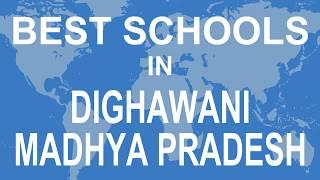 Best Schools in Dighawani, Madhya Pradesh   CBSE, Govt, Private, International