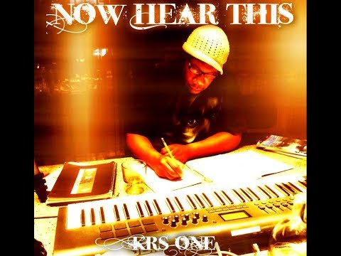 KRS-One - 'Now Hear This' (Full Album) [2015]