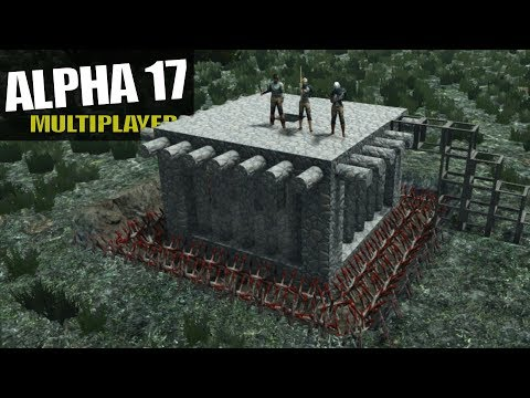 ALPHA 17 | HOW WILL THIS BASE WORK? | 7 Days To Die Multiplayer Alpha 17 Gameplay | E07