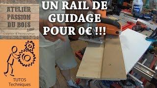 COMMENT FAIRE UN RAIL DE GUIDAGE POUR SCIE CIRCULAIRE