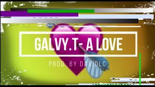 Galvy - A love (Prod.By DavidLC)