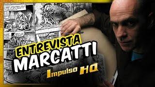 Marcatti | Entrevista - IMPULSO HQ