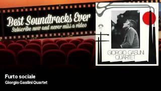 Giorgio Gaslini Quartet - Furto sociale - 5 Donne Per L