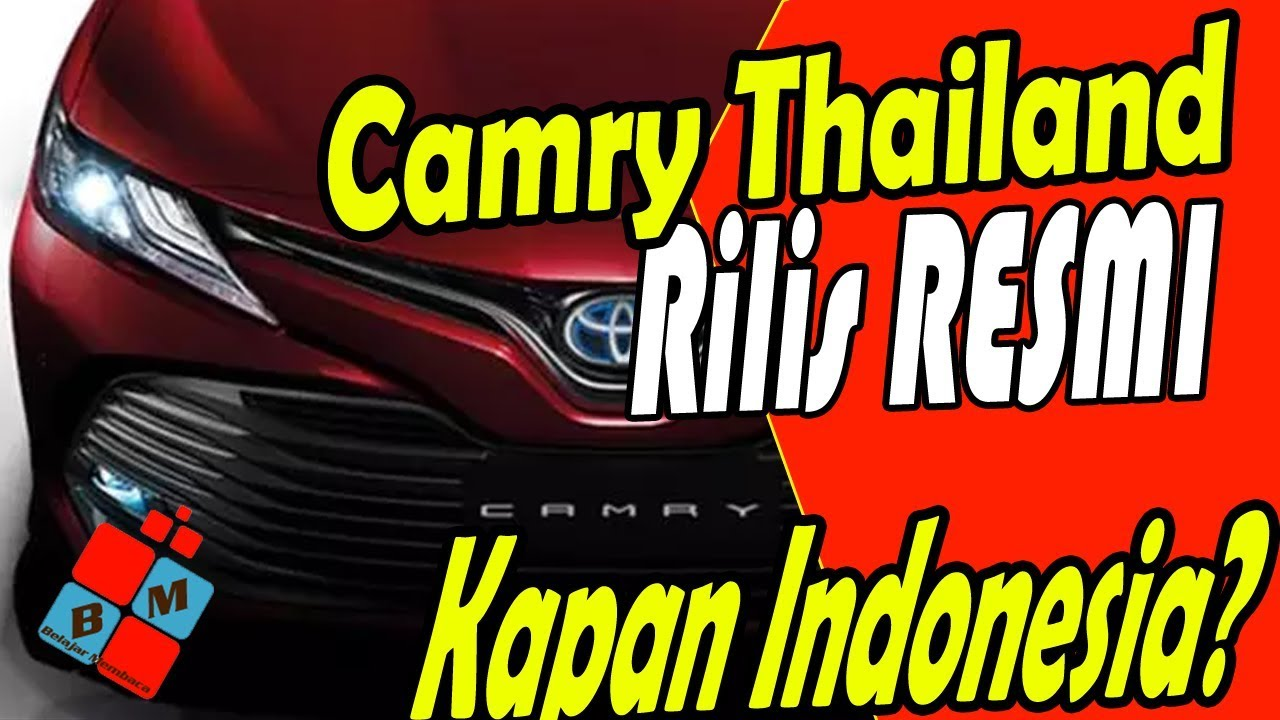 kapan all new camry masuk indonesia grand avanza interior toyota terbaru sudah rilis thailand di youtube