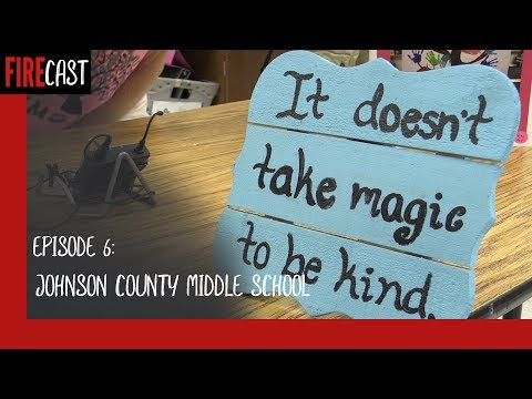 FIRECAST Episode 6 - Johnson County Middle School