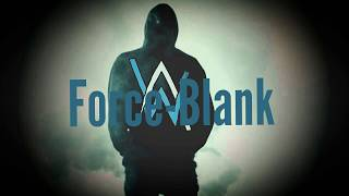 Force Blank Alan Walker Mix
