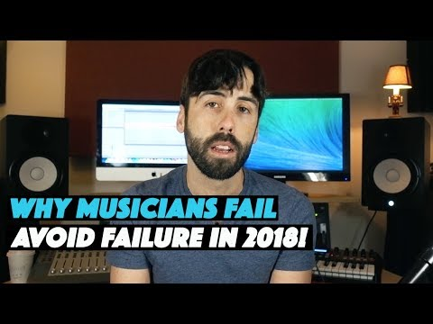 Why Musicians Fail - 5 Reasons Why An Independent Music Artist Will Fail in 2018 Mp3