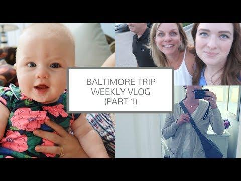 Baltimore Trip (July 2017) | Weekly Vlog Part I