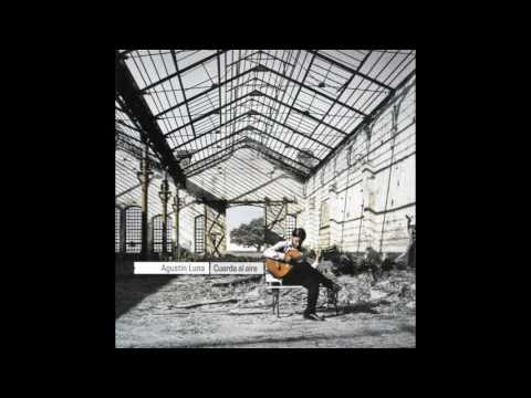 Agustín Luna – Cuerda Al Aire (Full Album)