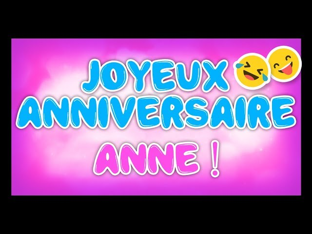 Joyeux Anniversaire Anne Happy Birthday Youtube